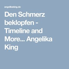 Den Schmerz beklopfen - Timeline and More... Angelika King