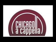 Chicago A Cappella  - Glory to the new born King-another version of Virgin Mary had a little baby.