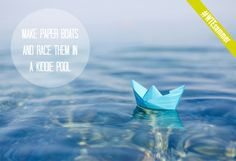 August 13: Make Paper Boats and Race Them in a Kiddie Pool