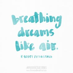 BREATHING DREAMS LIKE AIR -- F. Scott Fitzgerald, The Great Gatsby. | 30 days of #PurrfectLetters