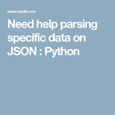 Need help parsing specific data on JSON : Python