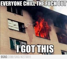 lol, leave the burning building? Why?
