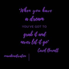 - M U N K I M O T I V A T I O N - Hold onto your dreams. Holding Onto You, Hold On, Carol Burnett, Daily Motivational Quotes, Letting Go, Tattoo Quotes, Dreaming Of You, Dreams, Let It Be