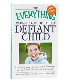 Take a look at this Everything Parent's Guide to the Defiant Child Paperback by World Publications on #zulily today!