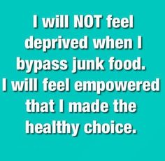Bypass Junk Food: No longer will I...or can I reward myself with a huge amount of food (like a greasy burger) after a great hard workout. I've developed the mindset that I've worked too hard to self sabotage.