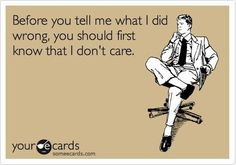 And I'm telling you this first because I care. #funny #quotes #ecards