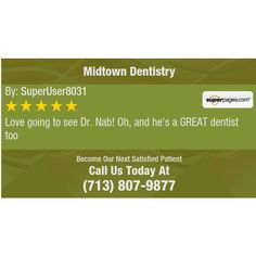 Love going to see Dr. Nab! Oh, and he's a GREAT dentist too
