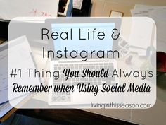 Real Life & Instagram