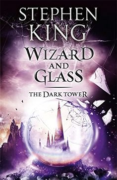 The Dark Tower IV: Wizard and Glass: Stephen King