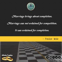 Marriage was not ordained for competition. It was ordained for completion. #PastorWole #BetterTogether