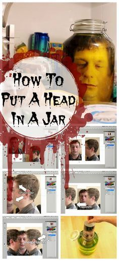HALLOWEEN CRAFT: How to Put A Severed Head In A Jar...this might be a funny trick to play on the hubby ;)