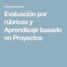 Evaluación por rúbricas y Aprendizaje basado en Proyectos Assessment, Teaching Supplies, Problem Based Learning, Professor, Innovative Products, School, Formative Assessment