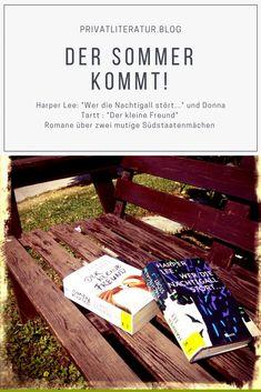 """Meine Leseempfehlung für einen gemütlichen Sommerleseabend auf der Terrasse: 2 Südstaatenromane über zwei mutige Mädchen. """"Wer die Nachtigall stört..."""" von Harper Lee und """"Der kleine Freund"""" von Donna Tartt. Harper Lee, Blog, Terrace, Word Reading, Nightingale, Book Recommendations, Be Bold, Boyfriend, Literature"""