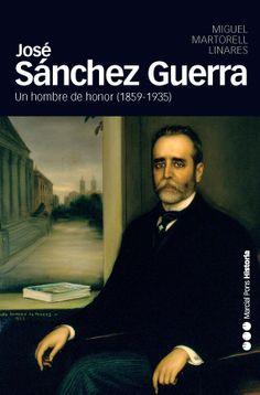 A lo largo de medio siglo, José Sánchez Guerra lo fue todo, o casi todo, en la política. Fue diputado entre 1886 y 1931, varias veces ministro, presidente del Congreso de los Diputados y del Gobierno, jefe del Partido Conservador y líder de la oposición a la dictadura de Primo de Rivera. Cuando falleció, en 1935, un ... http://www.elcultural.es/version_papel/LETRAS/30608/Sanchez_Guerra_Un_hombre_de_honor http://rabel.jcyl.es/cgi-bin/abnetopac?SUBC=BPSO&ACC=DOSEARCH&xsqf99=1432704+