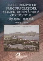 Elder Dempster: precursores del comercio en África Occidental : 1852-1972 / 1973-1989