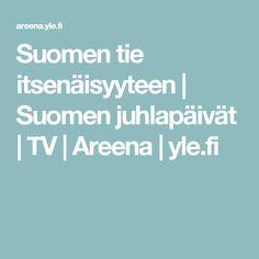 Suomen tie itsenäisyyteen | Suomen juhlapäivät | TV | Areena | yle.fi