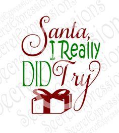 Santa I Really Did Try Svg, Christmas Svg, Santa Svg, Svg File, Digital Cutting File, DXF, JPEG, SVG Cricut, Svg Silhoehtte, Print File by SecretExpressionsSVG on Etsy