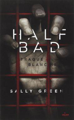 Half Bad T01 - Sally Green