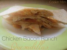 Chicken Bacon Ranch Quesadillas