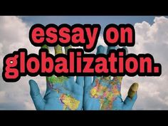 Short essay on globalization, a paragraph on globalization, what is globalization. - YouTube