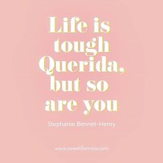Life is tough Querida but so are you Spanglish twist Motivation Quote # Mood Quotes, Poetry Quotes, True Quotes, Positive Quotes, Funny Quotes, Motivation Quotes, Latinas Quotes, Mexican Quotes, Spanish Quotes