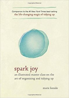 Spark Joy: An Illustrated Master Class on the Art of Organizing and Tidying Up - Livros em inglês na Amazon.com.br