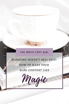 Blogging Doesn't Sell Shit: How To Make Your Blog Convert Like Magic http://thewritecopygirl.com/make-your-blog-convert/?utm_campaign=coschedule&utm_source=pinterest&utm_medium=Hazel&utm_content=Blogging%20Doesn%27t%20Sell%20Shit%3A%20How%20To%20Make%20Your%20Blog%20Convert%20Like%20Magic #BusinessBlog #AmWriting #BizTips #GirlBoss #Entrepreneur