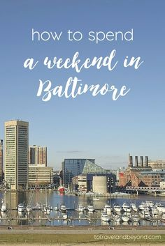 Things To Do And Where To Stay In Baltimore | 24 hours in Baltimore | a day in Baltimore