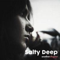Salty Deep - Another Chapter (Original Mix) by Salty Deep on SoundCloud