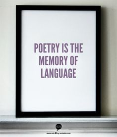 Poetry is the memory of language