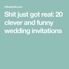 Funny wedding invitation wording for friends from bride and groom shit just got real 20 clever and funny wedding invitations filmwisefo