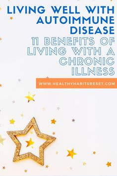 While living with a chronic illness is NOT something we ever envisioned for our lives, there are some benefits buried underneath the suffering. #livingwellwithautoimmunedisease #chronicillnessliving #spoonie