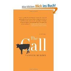 The Call: A Novel: Amazon.de: Yannick Murphy: Englische Bücher