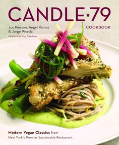 Amazing cookbook from Candle 79. Get a sneak peek of the recipes at v-lish.com!