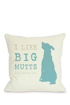I Like Big Mutts Square Pillow by Lightning E-Commerce on @HauteLook