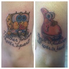 Tattoos that my cousin and I got a few months back. I love these cuties!/ tattoos / friendship / quotes / spongebob / patrick