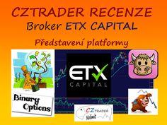 Recenze brokera na binární opce ETX Capital. Představení obchodní platformy a video z obchodování na platformě.