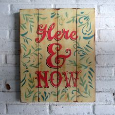 Here & Now.  Spray stencil on wood. 40 x 50 x 2 cm  #woodsign #homedecoration #homeandliving #vintage #alldecos