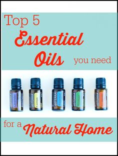 These are the Top 5 Oils you need to get started with creating a natural home. I use these every day!