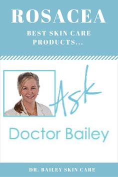 Best skin care products for rosacea, acne, and blackheads from dermatologist Dr. Cynthia Bailey
