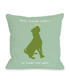 Take a look at this Mint Green 'Good Things Come' Throw Pillow by OneBellaCasa on #zulily today!