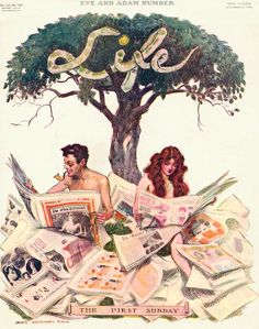 Adam and Eve reading the Sunday newspaper. Life, December Illustration by James Montgomery Flagg (American, Adam and Eve Number. The First Sunday. The serpent with apple ready spells out Life in the limbs of the tree. History Of Illustration, American Illustration, Magazine Illustration, Illustration Art, Life Magazine, Magazine Art, Magazine Covers, Old Magazines, Vintage Magazines