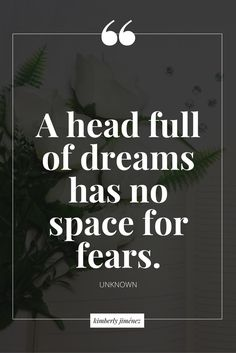 A head full of dreams has no space for fears. Positive Vibes, Positive Quotes, Motivational Quotes, Inspirational Quotes, Daily Quotes, Best Quotes, Life Quotes, Words Quotes, Wise Words