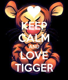 KEEP CALM AND LOVE TIGGER poster.