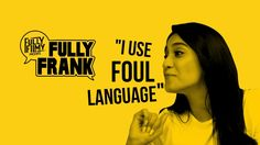"""""""I use FOUL language"""" 