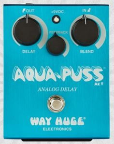 Way Huge Aqua Puss http://www.area22guitars.com/pedals/dunlop/mxr-carbon-copy-delay-pedal-286.html