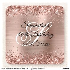 Faux Rose Gold Glitter and Foil 40th Birthday Square Paper Coaster