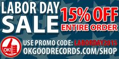Take Advantage of Our Labor Day Sale! - http://www.okgoodrecords.com/blog/2015/09/05/take-advantage-of-our-labor-day-sale/ - Celebrate Labor Day with an awesome sale going on now in the OK!Good Shop! For this Labor Day Weekend only you an take 15% OFF your entire purchase when you use the coupon code LABORDAY2015 in your cart before checking out. This coupon code is limited to one per customer and will expire on ... - album, cd, discount, labor day, labor day weekend, sale