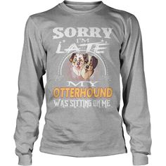 OTTERHOUND Sorry Im Late With OTTERHOUND, Order HERE ==> https://www.sunfrog.com/Pets/127843531-792954563.html?8273, Please tag & share with your friends who would love it,badminton photography, traditional archery, archery women#cars, #entertainment, #food  #legging #shirts #ideas #popular #shop #goat #sheep #dogs #cats #elephant #pets #art #cars #motorcycles #celebrities #DIY #crafts #design #food #drink #gardening #geek #hair #beauty #health #fitness