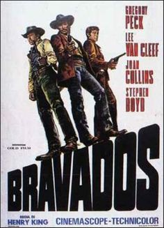 THE BRAVADOS (1958) - Gregory Peck - Lee Van Cleef (elevated in billing above Collins & Boyd) - Joan Collins - Stephen Boyd - directed by Henry King - 20th Century-Fox - Italian movie poster.